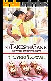He Takes the Cake (Sweet Somethings Book 4)