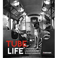 Tube Life: London's Underground in Photographs