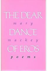 The Dear Dance of Eros Paperback