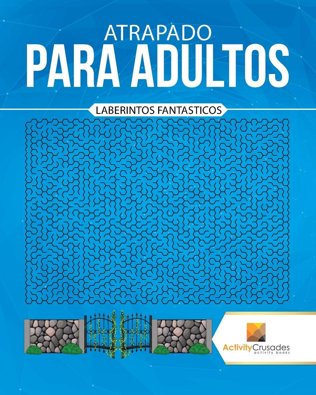 Atrapado Para Adultos : Laberintos Fantasticos (Spanish Edition) (Spanish) Paperback – October 15, 2017