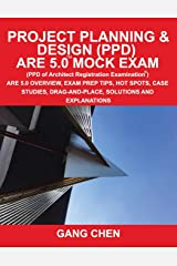 Project Planning & Design (PPD) ARE 5.0 Mock Exam (Architect Registration Examination): ARE 5.0 Overview, Exam Prep Tips, Hot Spots, Case Studies, Drag-and-Place, Solutions and Explanations Paperback