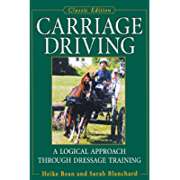 Carriage Driving: A Logical Approach Through Dressage Training