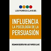 Resumen: INFLUENCIA: La Psicología de la Persuasión