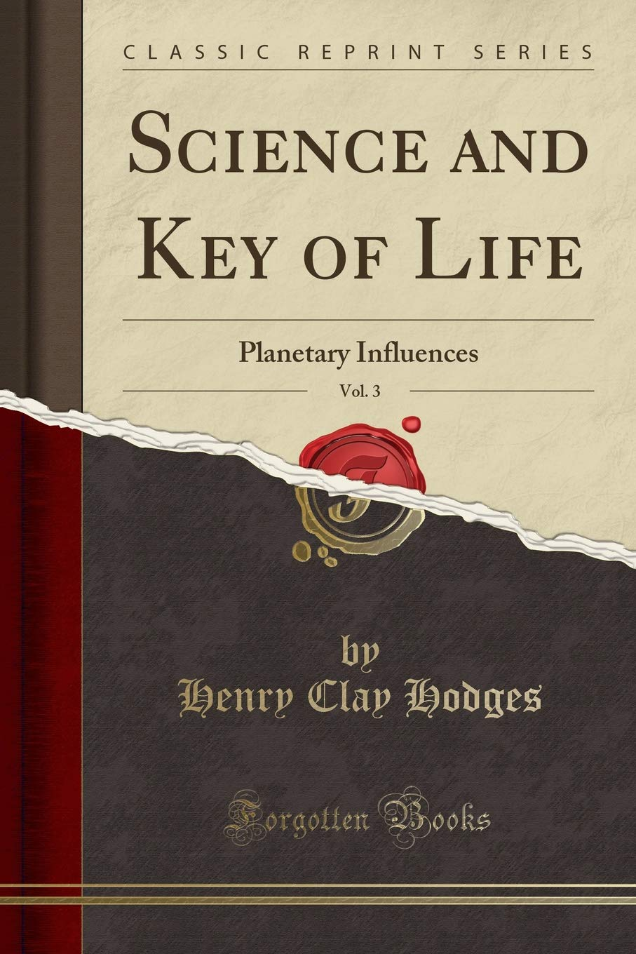 Science and Key of Life, Vol. 3: Planetary Influences (Classic Reprint) ebook