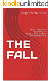 THE FALL: AN ALTERNATIVE HISTORY OF A WORLD WAR III THAT NEVER HAPPENED