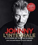 Johnny l'intégrale - Nouvelle édition: L'Histoire de tous ses disques