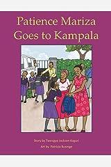 Patience Mariza Goes to Kampala Paperback