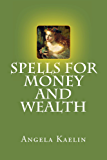Spells for Money and Wealth (English Edition)