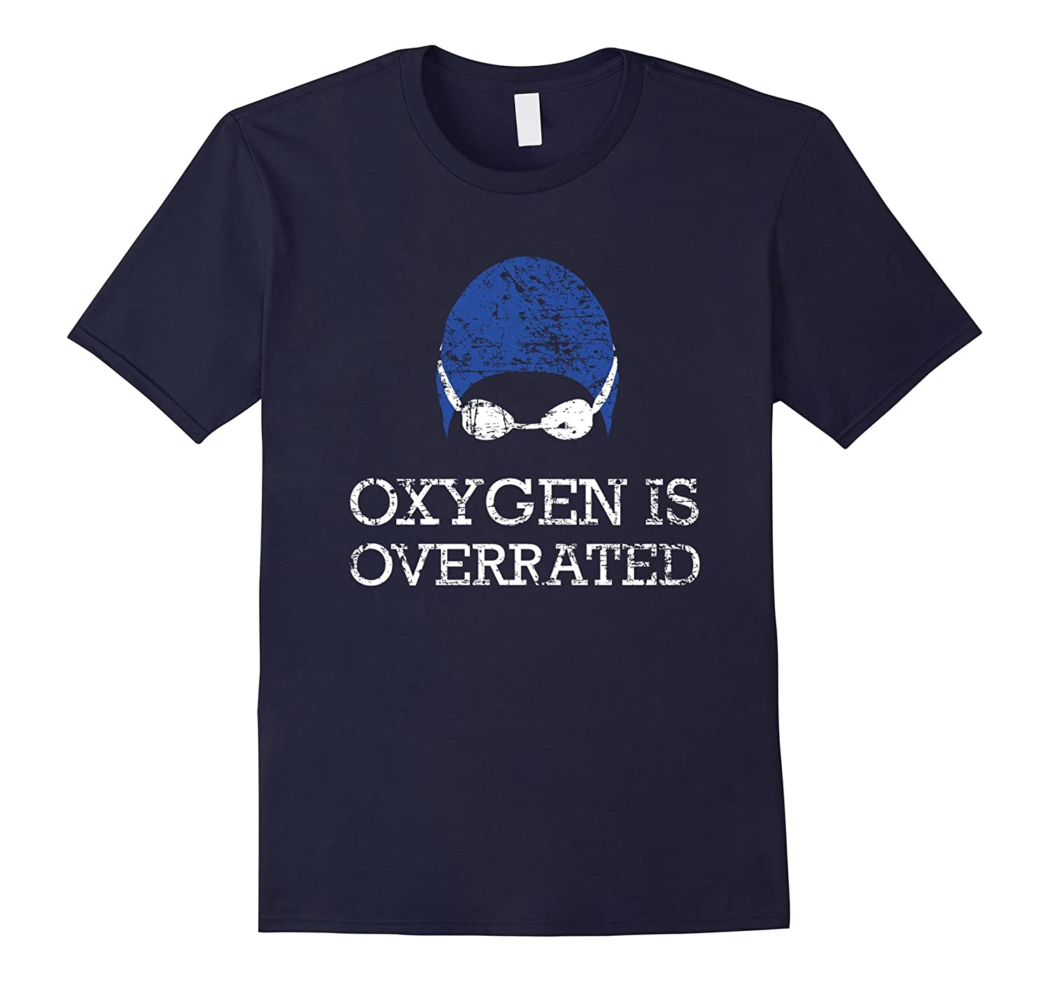 Oxygen is Overrated T-Shirt, Funny Swimming Swim Team Gift-BN