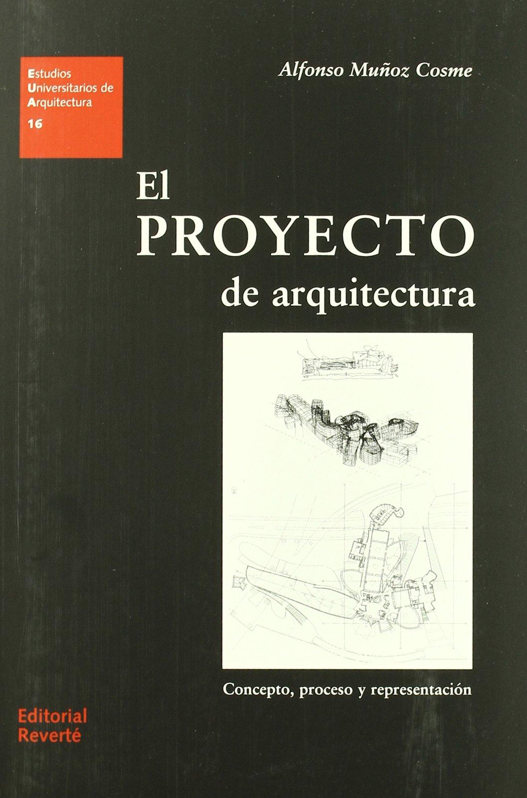 El proyecto de arquitectura. Concepto, proceso y representación (Estudios Universitarios de Arquitectura)