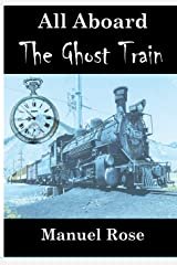 All Aboard The Ghost Train Paperback