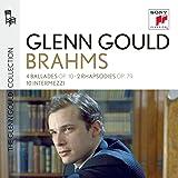 Glenn Gould plays Brahms: 4 Ballades op. 10; 2 Rhapsodies op. 79; 10 Intermezzi