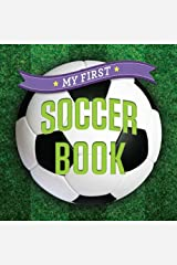 My First Soccer Book (First Sports) Board book