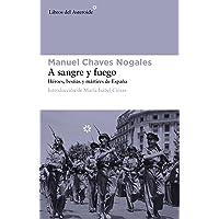 A Sangre Y Fuego 2ヲed: Héroes, bestias y mártires de España: 81 (Libros del Asteroide)