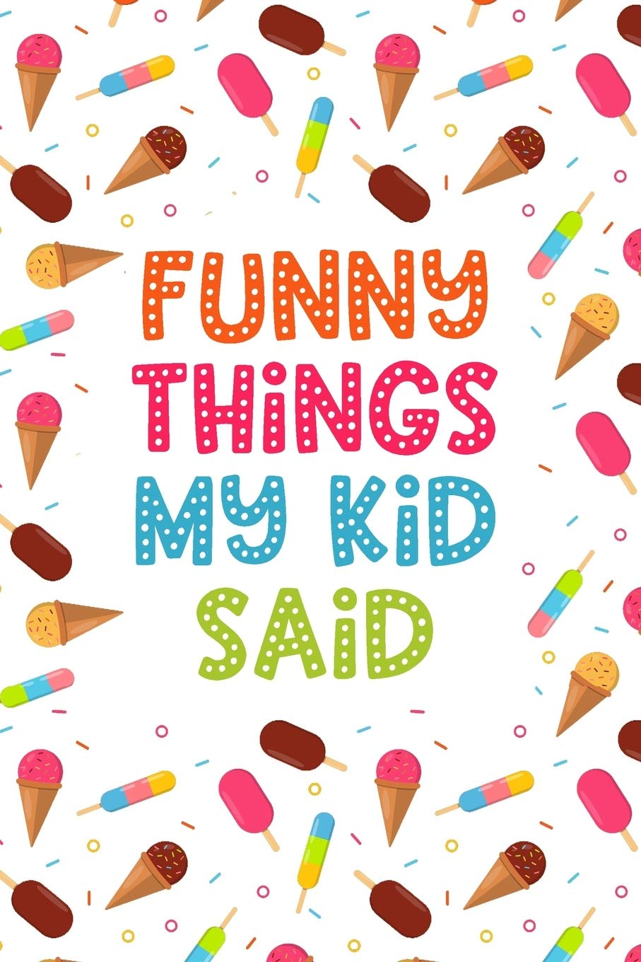 Funny Things My Kid Said Parents Book Of Funny Quotes