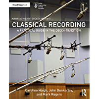 Classical Recording: A Practical Guide in the Decca Tradition (Audio Engineering Society Presents) book cover