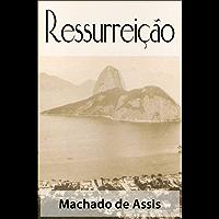 Ressurreição - Machado de Assis (Clássicos da Literatura Brasileira) (Portuguese Edition)