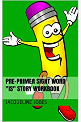 "Pre-Primer Sight Word ""Is"" Story Workbook Kindle Edition"