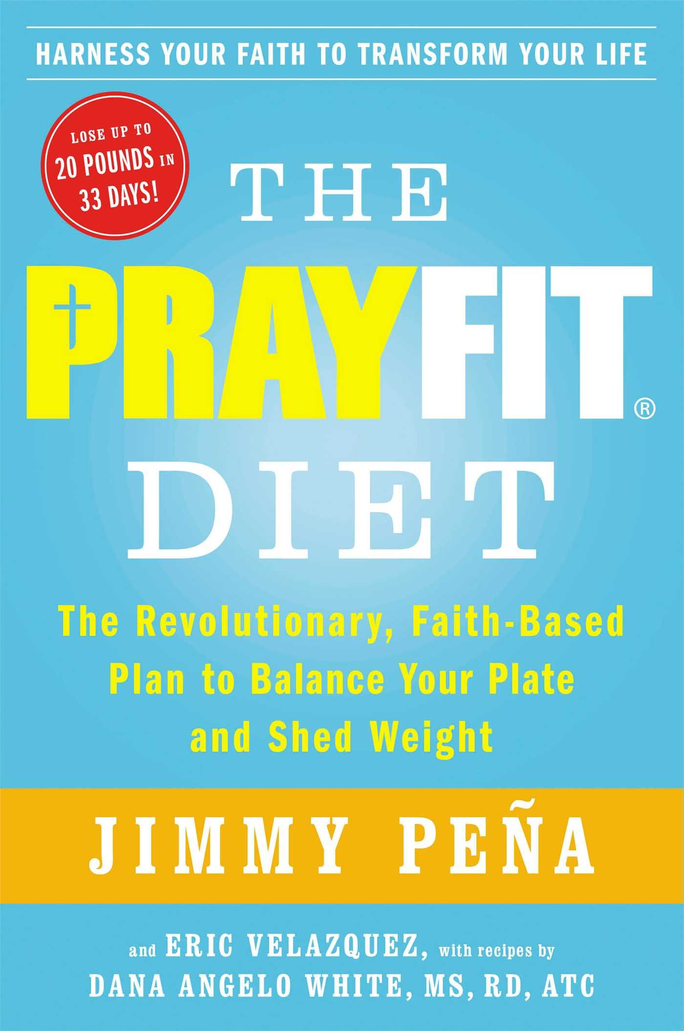 The prayfit diet the revolutionary faith based plan to balance the prayfit diet the revolutionary faith based plan to balance your plate and shed weight jimmy pea eric velazquez dana angelo white 9781476714721 nvjuhfo Images