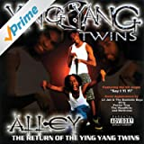 Alley: The Return of the Ying Yang Twins [Explicit]