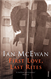 First Love, Last Rites: Winner of the Somerset Maugham Award 1976