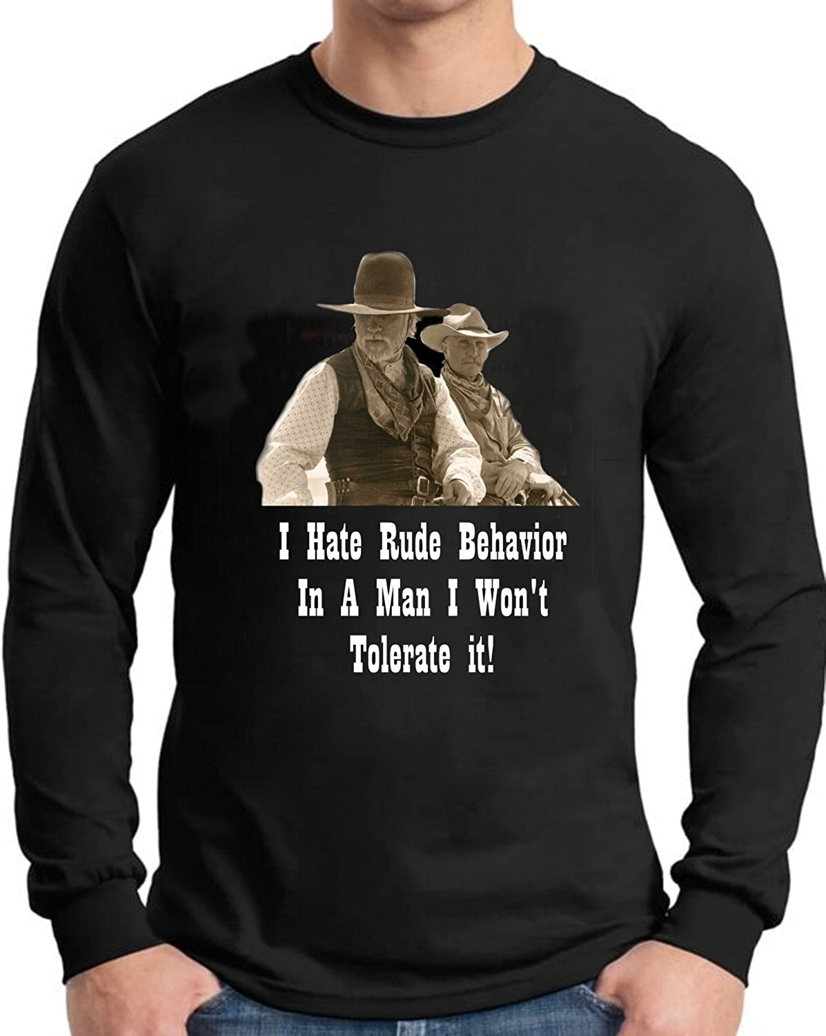 Lonesome Dove Hate Rude Behavior in A Man T Shirt Long Ssleeve