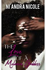 The Love of a Melanin Goddess Kindle Edition