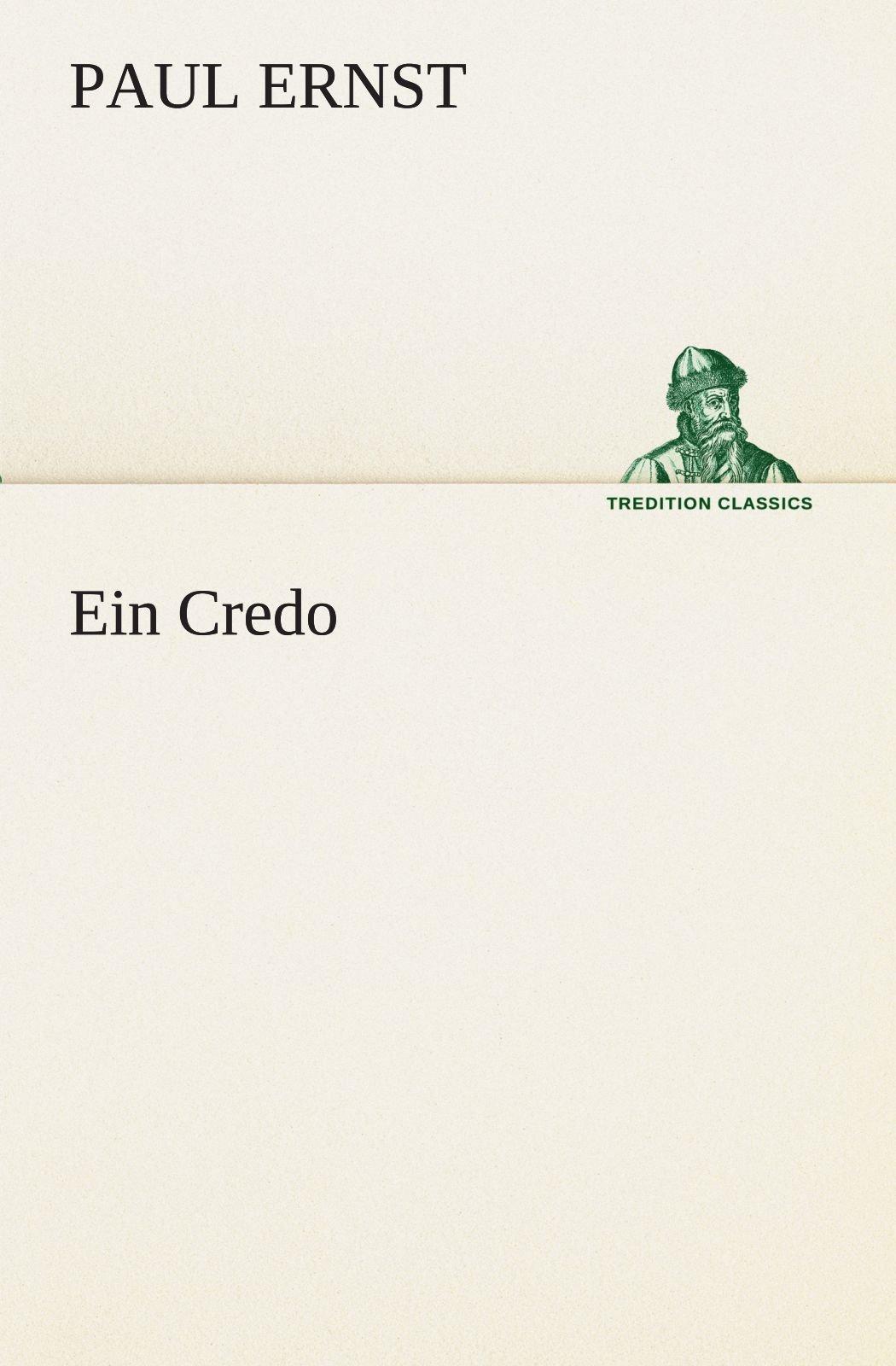 Ein Credo (TREDITION CLASSICS) (German Edition) pdf epub