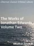 Works of Jonathan Edwards, Volume Two - Enhanced Version