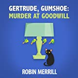 Gertrude, Gumshoe: Murder at Goodwill