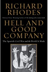 Hell and Good Company: The Spanish Civil War and the World it Made Kindle Edition