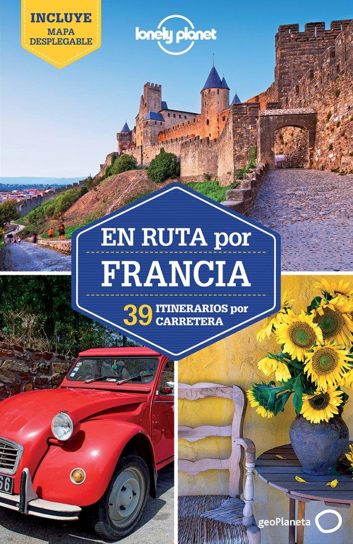 En ruta por Francia 1: 39 Rutas por Carretera Guías En ruta Lonely ...