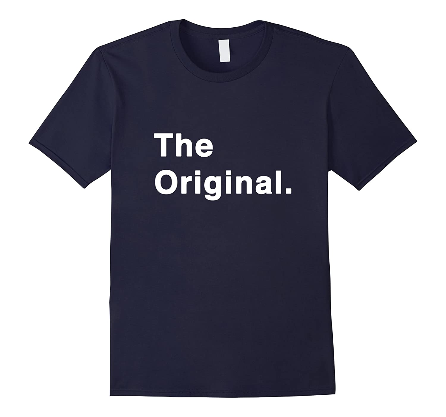 'The Original' Funny Family Matching Shirts