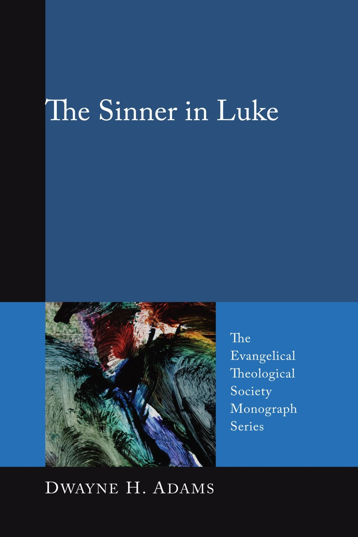 The Sinner in Luke: (The Evangelical Theological Society Monograph Series) ebook