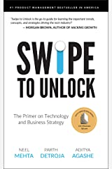 Swipe to Unlock: The Primer on Technology and Business Strategy Kindle Edition