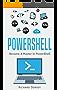 Powershell: Become A Master In Powershell (Windows Powershell 5, Powershell Scripting, Command Line, Javascript, C++, SQL) (English Edition)