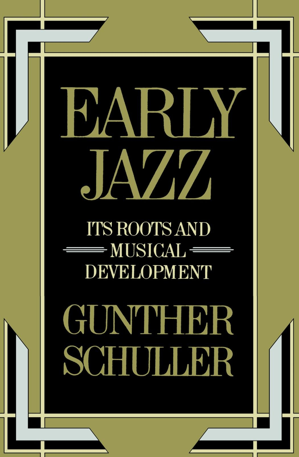 Early Jazz: Its Roots and Musical Development (History of Jazz)