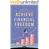 Achieve Financial Freedom: The Road Map to Financial Success