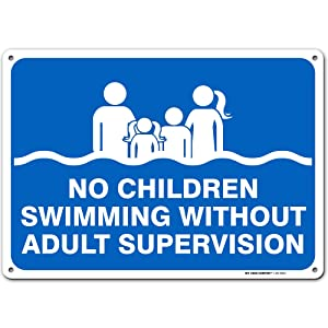 """Adult Supervision Required Sign, Swim at Your Own Risk, 10"""" x 14"""" Industrial Grade Aluminum, Easy Mounting, Rust-Free/Fade Resistance, Indoor/Outdoor, USA Made by MY SIGN CENTER"""