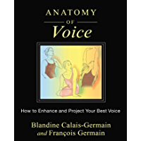 Anatomy of Voice: How to Enhance and Project Your Best Voice book cover