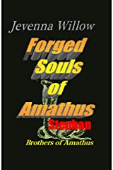 Forged Souls of Amathus: Stephan (Brothers of Amathus Book 4) Kindle Edition