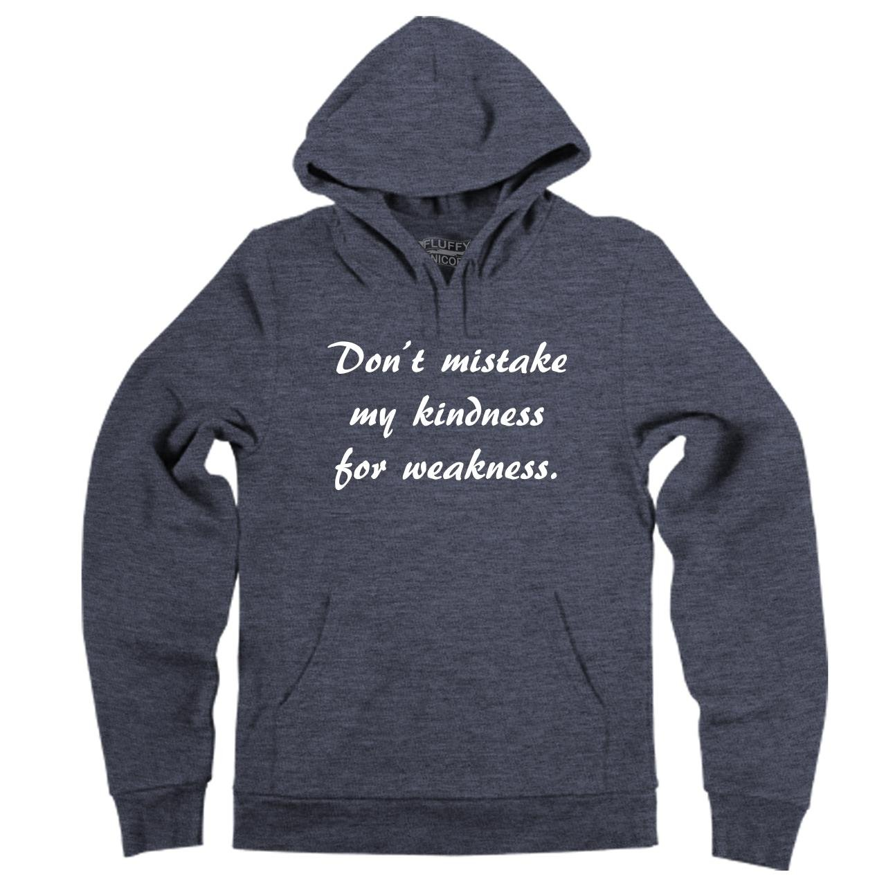 Comical Shirt Mens Dont Mistake Kindness for Weakness Hoodie