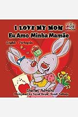 I Love My Mom (English Portuguese- Brazil): English Portuguese Bilingual Book (English Portuguese Bilingual Collection) (Portuguese Edition) Paperback