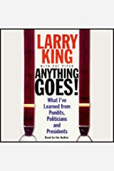 Anything Goes!: What I've Learned from Pundits, Politicians, and Presidents Audible Audiobook