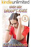 Over Her Daddy's Knee - Book 2: a collection of father spanks daughter stories (English Edition)