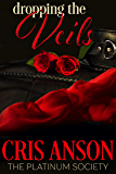 Dropping the Veils (The Platinum Society Book 1)