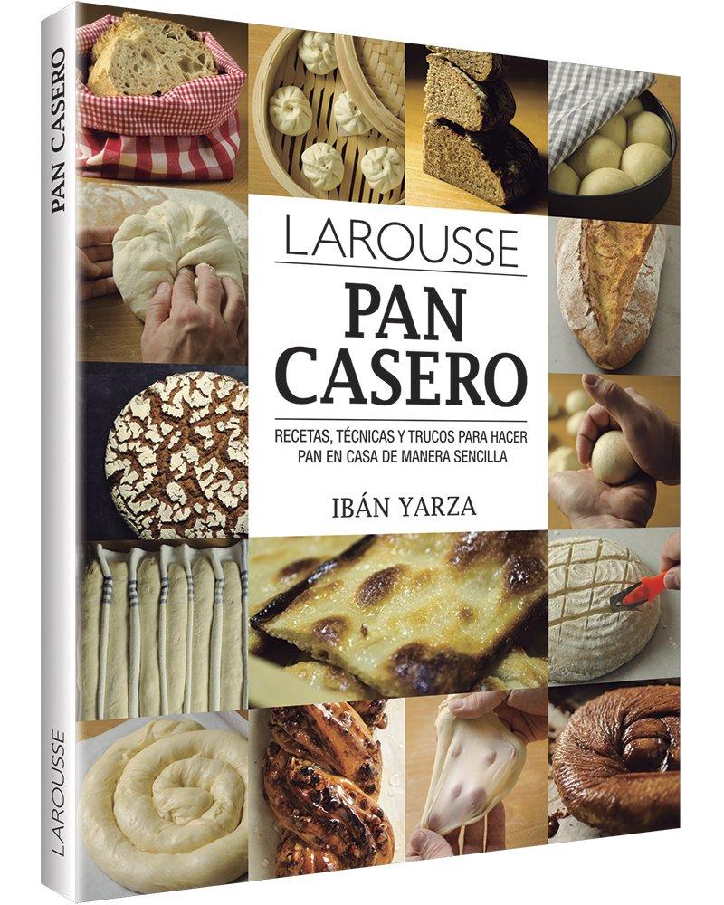 Pan Casero 1747 : Recetas, Tecnicas Y Trucos Para Hacer Pan En Casa De Manera Sencilla: Amazon.es: Iban Yarza: Libros