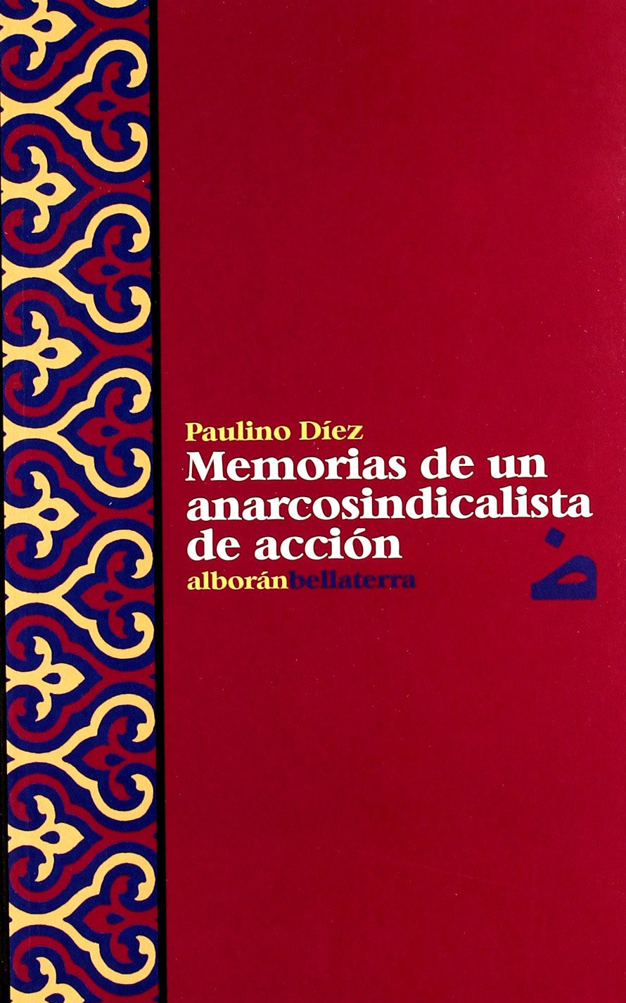 Memorias de un Anarcosindicalista de Accion/ Memories of a  Anarchist Syndicalist of action (Alboran) (Spanish Edition) PDF