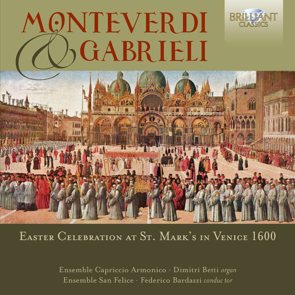 Monteverdi & Gabrieli: Easter Celebration at St. Marks in Venice 1600 by Brilliant Classics