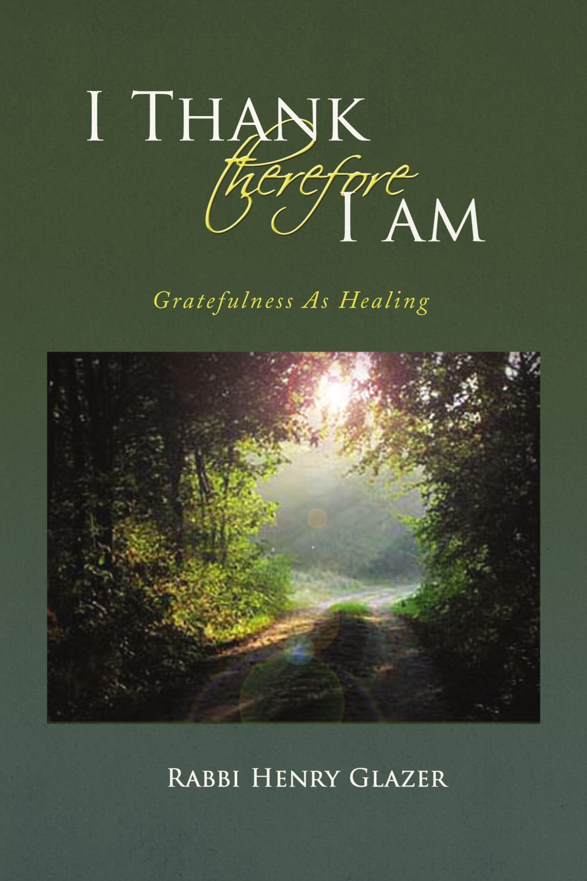 Read Online I Thank Therefore I Am: Gratefulness As Healing PDF